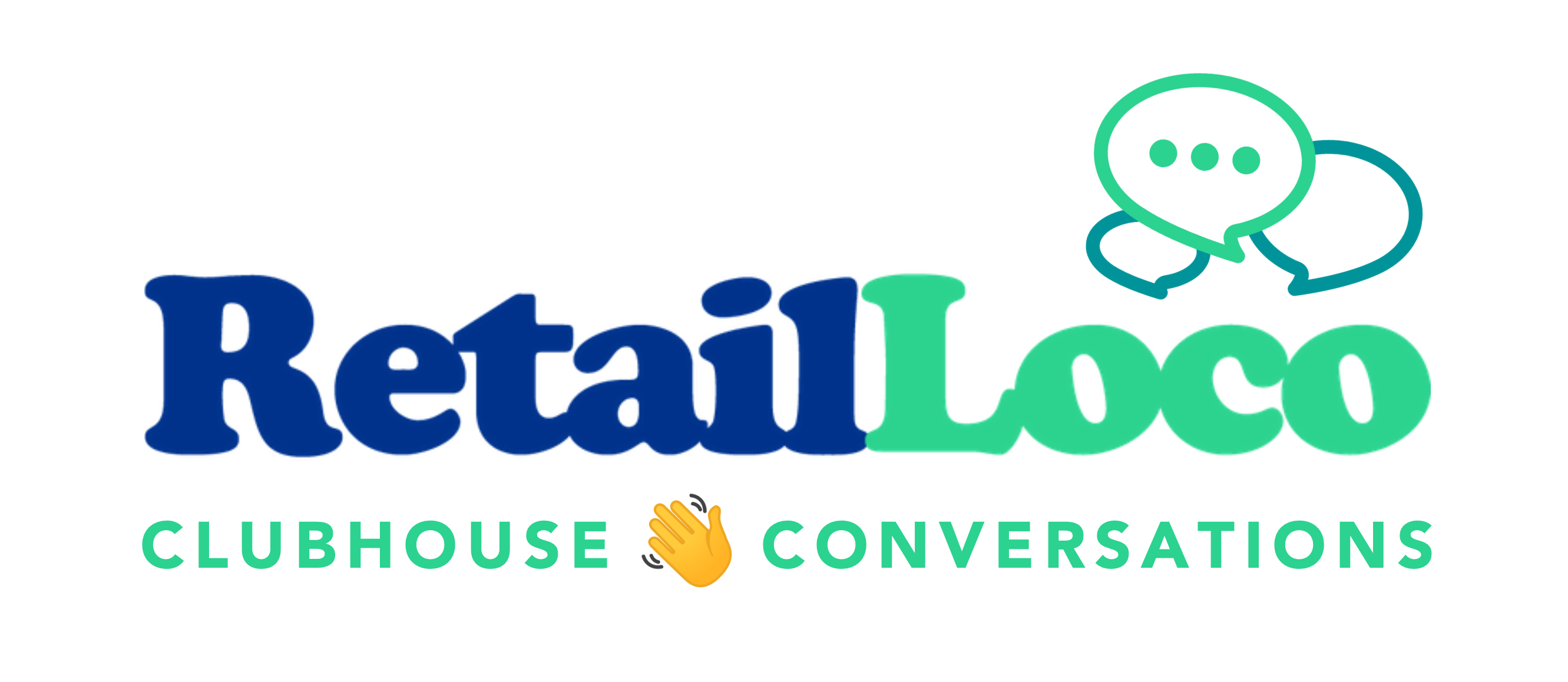RetailLoco Conversations @ Clubhouse